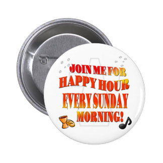 Join Us For Happy Hour Every Sunday Morning 6 Cm Round Badge