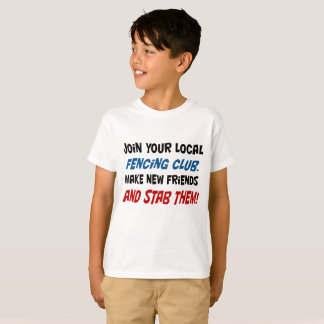 Join your local fencing club! Kid sT shirt