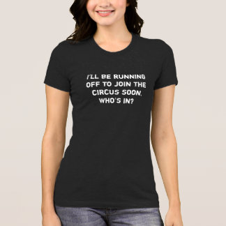 Joining the Circus -- T-shirt Funnies