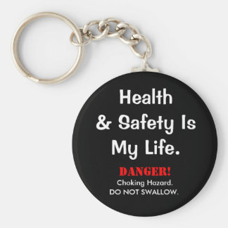 Joke Health and Safety Quote and Spoof Warning Basic Round Button Key Ring