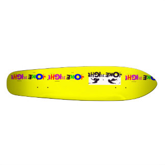 Joke Right Skateboard