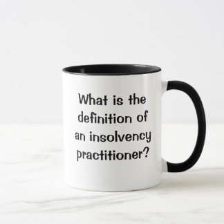 Joke: What is an Insolvency Practitioner? Mug
