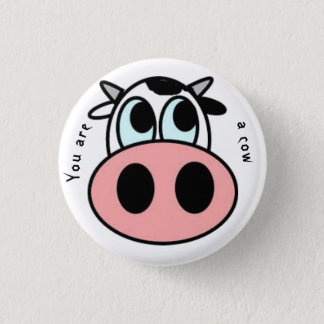 Joke you are a cow Badge