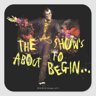Joker - The Show's About To Begin� Square Sticker