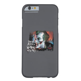 Joker - There's Plenty Wrong With Me! Barely There iPhone 6 Case