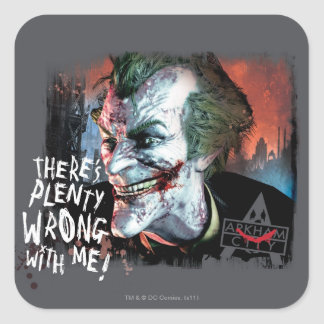 Joker - There's Plenty Wrong With Me! Square Sticker