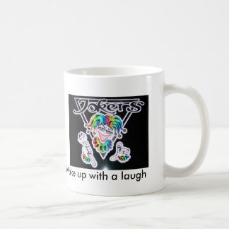 jokers, Wake up with a laugh Mugs