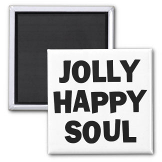 Jolly Happy Soul Magnet