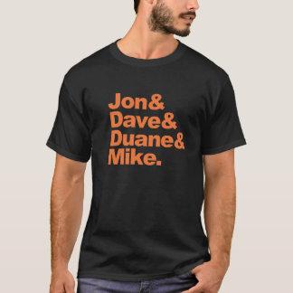 Jon&Dave&Duane&Mike. T-Shirt