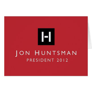 Jon Huntsman 2012 President Greeting Card