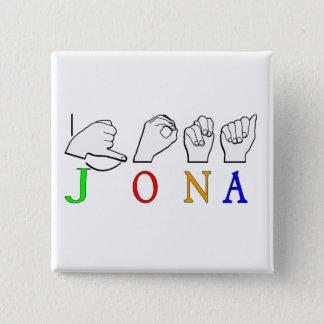JONA ASL FINGERSPELLED NAME SIGN 15 CM SQUARE BADGE
