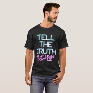 Jordan Peterson: Tell The Truth... T-Shirt