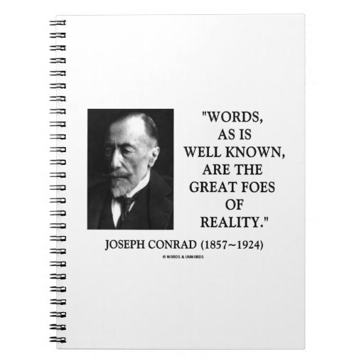 Joseph Conrad Words Great Foes Of Reality Quote Spiral Notebook