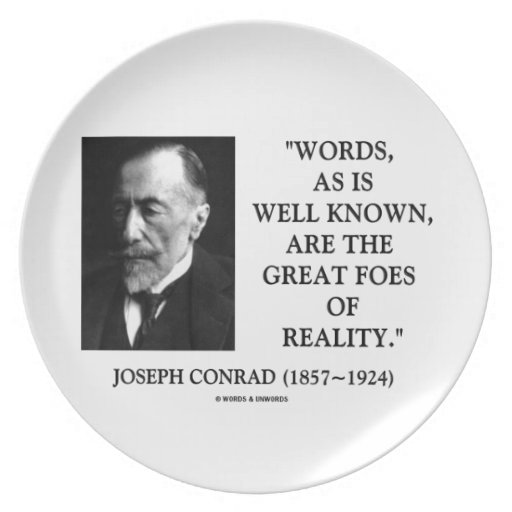 Joseph Conrad Words Great Foes Of Reality Quote Party Plates