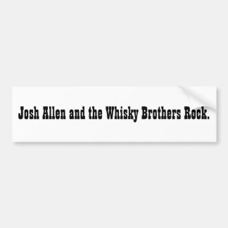 Josh Allen and the Whisky Brothers Rock. (sticker) Bumper Sticker