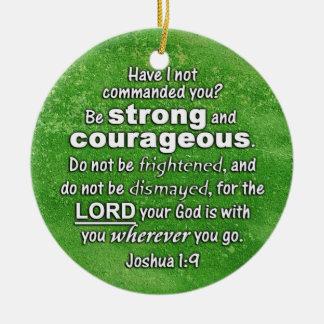 Joshua 1:9 Be Strong & Courageous - Bible Verse Christmas Ornaments