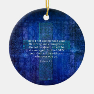 Joshua 1:9  Bible Verse About Strength Ceramic Ornament