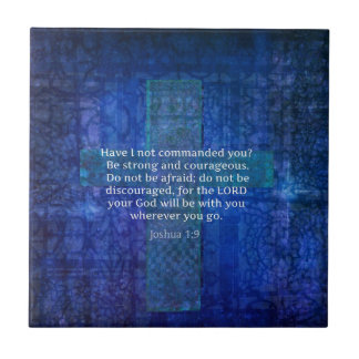 Joshua 1:9  Bible Verse About Strength Ceramic Tile