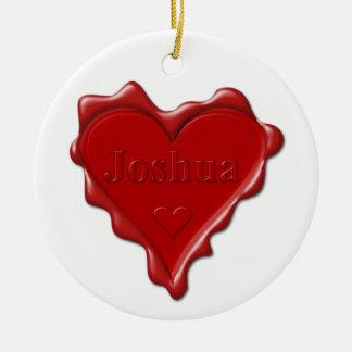 Joshua. Red heart wax seal with name Joshua Ceramic Ornament