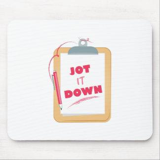 Jot It Down Mouse Pad
