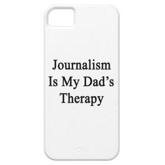 Journalism Is My Dad s Therapy iPhone 5 Covers