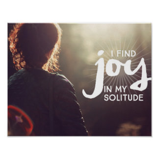 Joy In My Solitude Poster