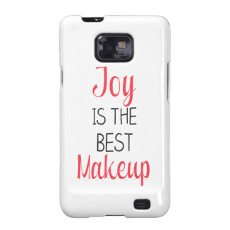 Joy Is The Best Makeup - Inspirational Quote Samsung Galaxy S2 Cases
