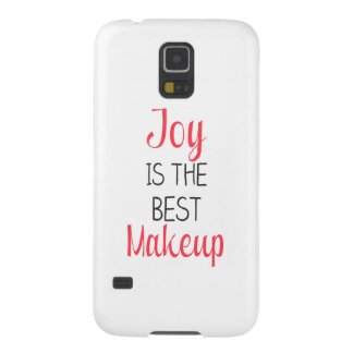 Joy Is The Best Makeup - Inspirational Quote Galaxy S5 Case