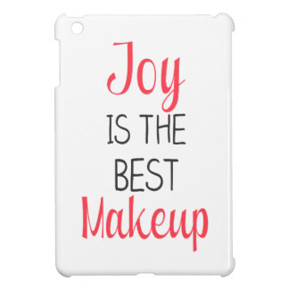 Joy Is The Best Makeup - Inspirational Quote iPad Mini Cover