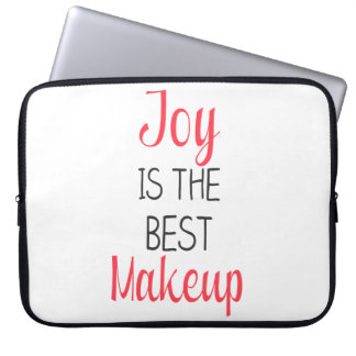 Joy Is The Best Makeup - Inspirational Quote Computer Sleeves