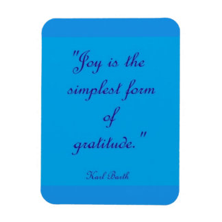 Joy Is The Simplest Form Of Gratitude Magnet