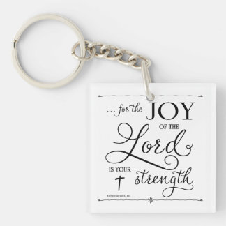 Joy of the Lord - Nehemiah 8:10 Key Ring