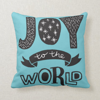 JOY TO THE WORLD Any Color Whimsical Type Cushion