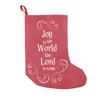 Joy to the World the Lord is Come Small Christmas Stocking