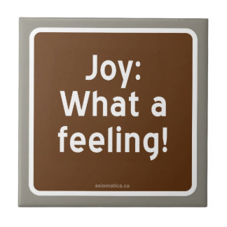JOY; what a feeling! Small Square Tile