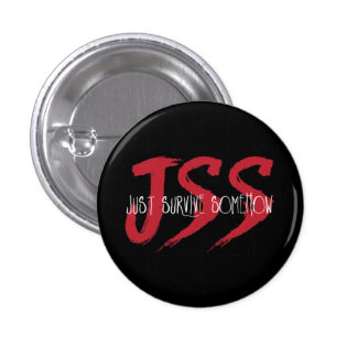 JSS Just Survive Somehow 3 Cm Round Badge