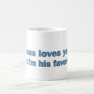 Jsus loves you, but I'm his favourite. Coffee Mug