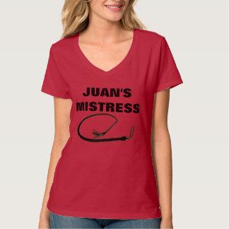 JUAN'S MISTRESS T-Shirt