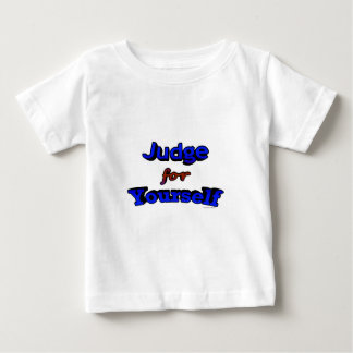 Judge for Yourself Baby T-Shirt