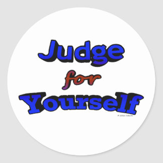 Judge for Yourself Round Sticker