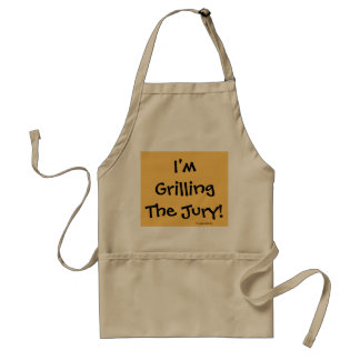 Judge Gift - Funny Courtroom Quote - Grilling Jury Aprons
