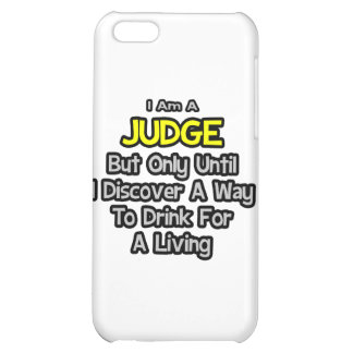Judge Joke .. Drink for a Living iPhone 5C Case