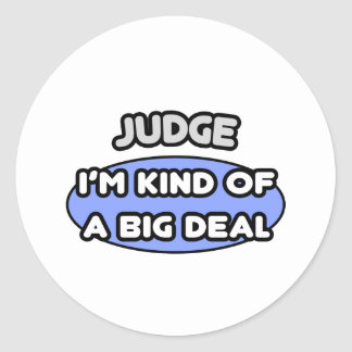 Judge...Kind of a Big Deal Round Stickers