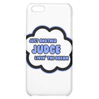 Judge .. Livin' The Dream iPhone 5C Case