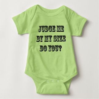 Judge Me By My Size Do You? Baby Bodysuit