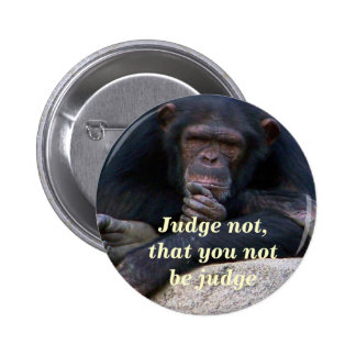 Judge Not_ Button_by Elenne 6 Cm Round Badge