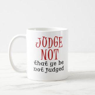 Judge Not Coffee Mug
