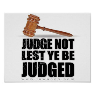 """Judge Not Lest Ye Be Judged"" Print"