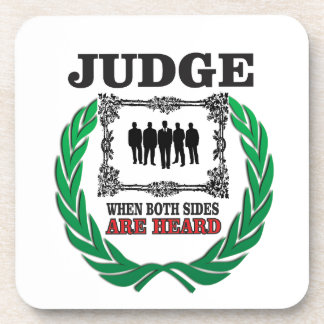 judge when you hear both sides coaster