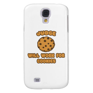 Judge .. Will Work for Cookies Samsung Galaxy S4 Cover